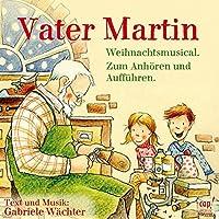 Vater Martin (Weihnachtsmusical) CD