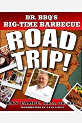 Dr. BBQ's Big-Time Barbecue Road Trip! Kindle Edition