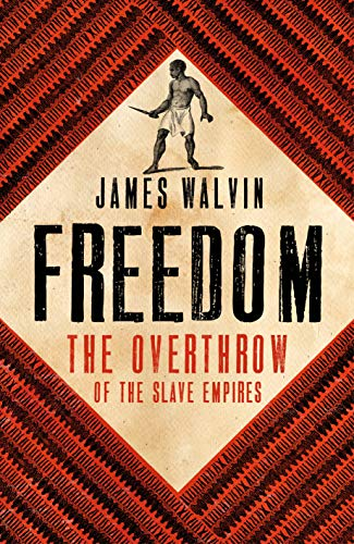 Freedom: The Overthrow of the Slave Empires (English Edition)