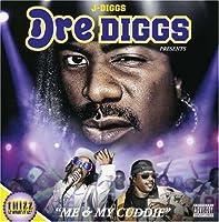 Dre-Diggs Presents Me & My Cuddie