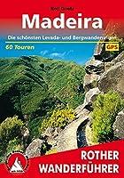 Madeira: Die schoensten Levada- und Bergwanderungen. 60 Touren. Mit GPS-Daten