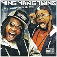 My Brother And Me by Ying Yang Twins (2004-12-14)