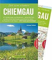 Zeit zum Wandern Chiemgau: 40 Wanderungen und Bergtouren - glitzernde Seen, wunderschoene Hochmoore, spektakulaere Felsgrate und Panoramagipfel - Ausflugsziele in der Region - mit GPS-Tracks zum Download