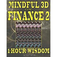 Mindful 3D for Finance 2: 1-Hour Wisdom Volume 2