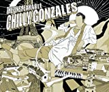 The Unspeakable Chilly Gonzales [帯解説・国内仕様盤] (BRG...