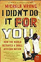I Didn't Do It for You: How the World Betrayed a Small African Nation【洋書】 [並行輸入品]