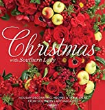 Christmas With Southern Lady: Holiday Decorating, Recipes & Tables Ideas from Southern Living Magazine 画像
