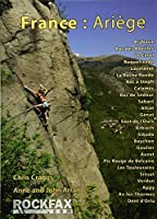 France: Ariege: Rockfax Rock Climbing Guidebook (Rockfax Climbing Guide Series) by Chris Craggs Anne Arran John Arran(2012-12-05)