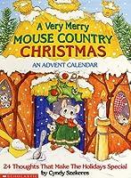 A Very Merry Mouse Country Christmas: An Advent Calendar