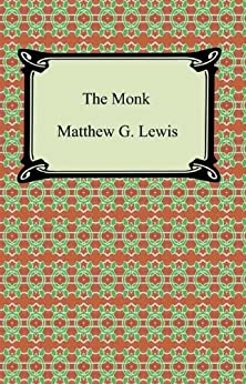 The Monk: A Romance by [Lewis, Matthew]