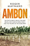 Ambon: The truth about one of the most brutal POW camps in World War II and the triumph of the Aussie spirit (Hachette Military Collection) 画像
