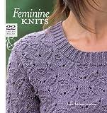 Feminine Knits: 22 Timeless Designs