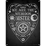 """Vincenicy Metal Sign Great Aluminum Tin Sign We are The Weirdos Mister Ouija Wall Decor Sign 12"""" X 8"""""""
