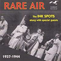 Rare Air: 1937-1944 by The Ink Spots (2001-11-13)