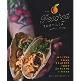 Peached Tortilla: Modern Asian Comfort Food from Tokyo to Texas