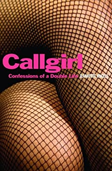 Callgirl: Confessions of a Double Life by [Angell, Jeannette]