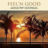Feelin'Good?Mellow Lounge?