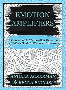 Emotion Amplifiers by [Ackerman, Angela, Puglisi, Becca]
