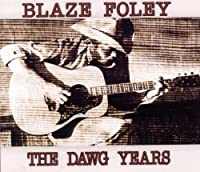The Dawg Years by Blaze Foley (2010-07-06)