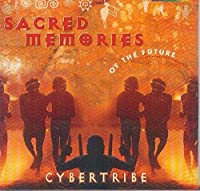 Sacred Memories of the Future by Cybertribe (2002-03-05)