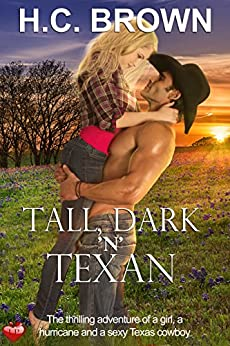 Tall, Dark 'n' Texan: The thrilling adventure of a girl, a hurricane, and a sexy Texas cowboy (Texas Billionaire Brothers Book 1) by [Brown, H.C.]