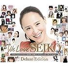 We Love SEIKO Deluxe Edition-35th Anniversary 松田聖子 究極オールタイムベスト 50+2 Songs-
