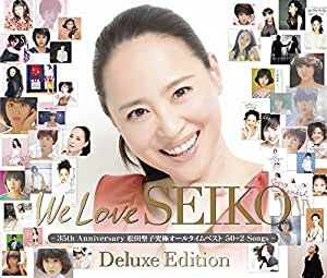 We Love SEIKO Deluxe Edition-35th Anniversary 松田聖子 究極オールタイムベスト 50+2 Songs-
