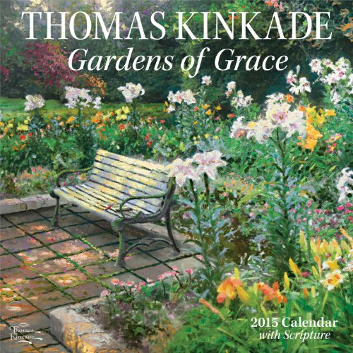 Download Thomas Kinkade Gardens of Grace with Scripture 2015 Wall Calendar 1449453511
