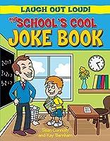 Laugh Out Loud: The School's Cool Joke Book