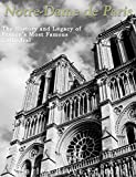 Notre-Dame de Paris: The History and Legacy of France's Most Famous Cathedral (English Edition)