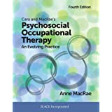 Cara and MacRae's Psychosocial Occupational Therapy: An Evolving Practice