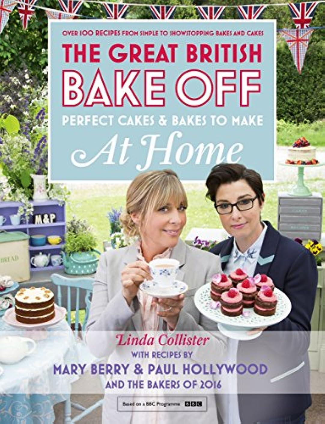 Great British Bake Off - Perfect Cakes & Bakes To Make At Home (English Edition)