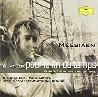 Messiaen: Quatuor pour la fin du temps by Gil Shaham (2000-06-05)