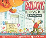 Balloons over Broadway: The True Story of the Puppeteer of Macy's Parade (Bank Street College of Education Flora Stieglitz Straus Award (Awards)) (English Edition)