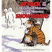Attack of the Deranged Mutant Killer Monster Snow Goons (Calvin and Hobbes)