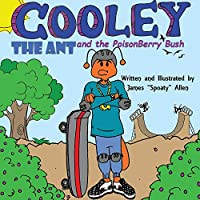 Cooley the Ant and the Poisonberry Bush