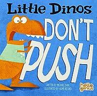 Little Dinos Don't Push (Hello Genius)
