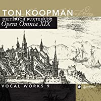 Complete Works 19: Vocal Works 9 by Buxtehude (2014-05-03)