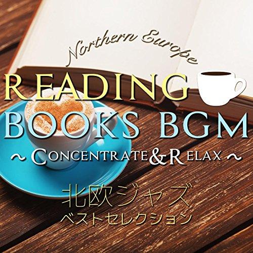 読書のためのBGM 〜 Concentrate & Relax 〜 北欧ジャ...