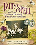Fairy Spell: How Two Girls Convinced the World That Fairies Are Real 画像