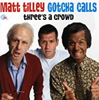 Gotcha Calls: Three's a Crowd