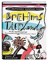 Brehms Tierland: Aus dem Expeditionsbuch des Tierforschers E. Alfred Brehm. Ein Abenteuerroman