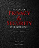 The Complete Privacy & Security Desk Reference: Digital