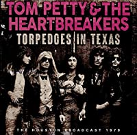 Torpedoes In Texas by Tom Petty & The Heartbreakers
