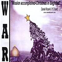 War-Mission Accomplished-Christmas in Baghdad【CD】 [並行輸入品]