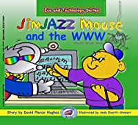 JimJAZZ Mouse and the W W W (Eco and Technology)