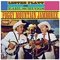 Foggy Mountain Jamboree by Lester Flatt & Earl Scruggs (2013-05-20)