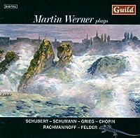 Martin Werner Plays Schubert Schumann & Grieg