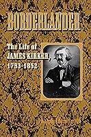 Borderlander: The Life of James Kirker, 1793-1852