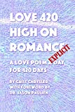 LOVE 420: High on Romance: A Love Poem a Day for 420 Days (English Edition)